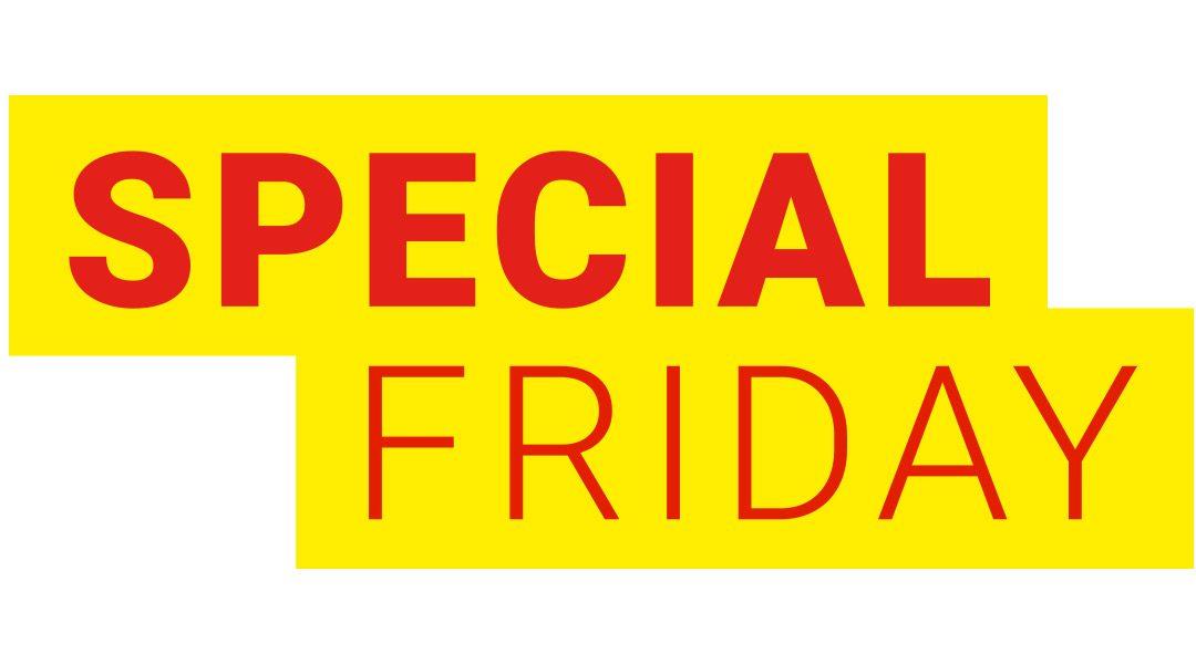 SPECIAL FRIDAY – Approfittate solo oggi delle nostre offerte TOP!
